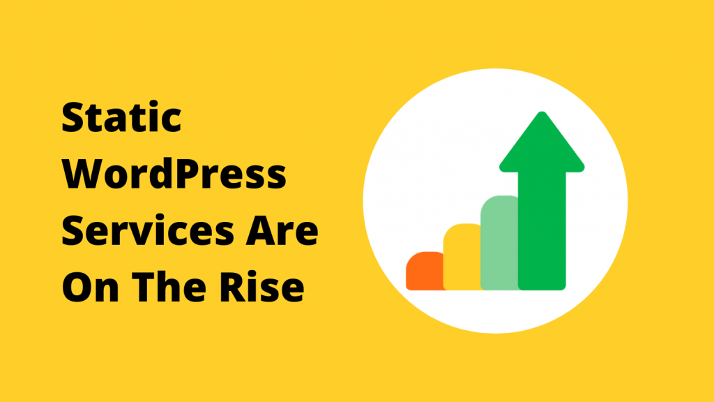 Static WordPress Services Are On the Rise with graph showing increase