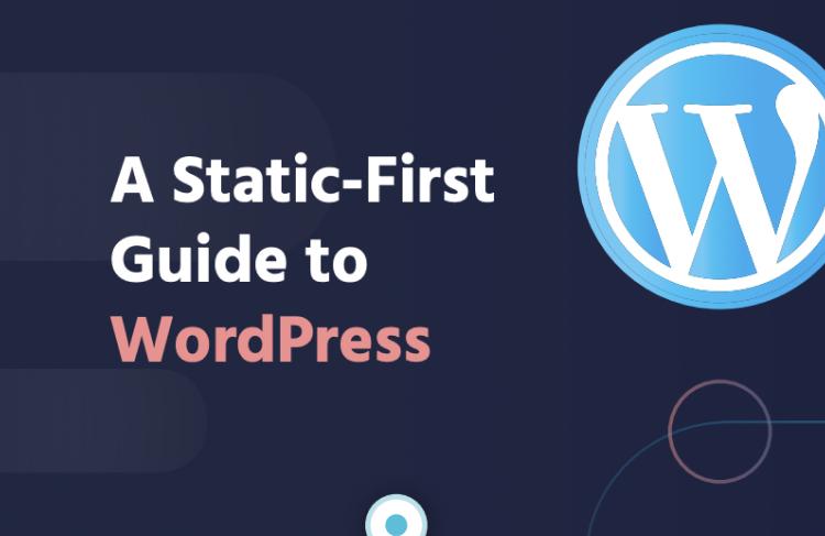 Static First WordPress Guide