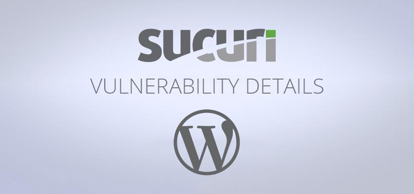 Sucuri WordPress vulnerability disclosure